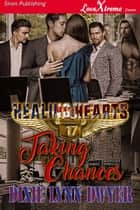 Healing Hearts 17: Taking Chances ebook by
