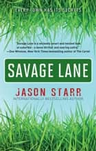 Savage Lane ebook by Jason Starr