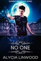 No One ebook by Alycia Linwood