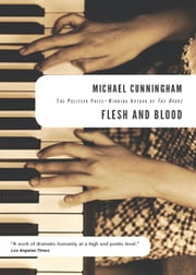 Flesh and Blood ebook by Michael Cunningham