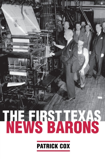 The First Texas News Barons ebook by Patrick Cox