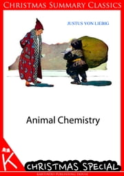 Animal Chemistry [Christmas Summary Classics] ebook by Justus Von Liebig