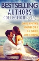 Bestselling Authors Collection 2015 - 4 Book Box Set 電子書 by Carole Mortimer, Maureen Child, Annie Burrows,...