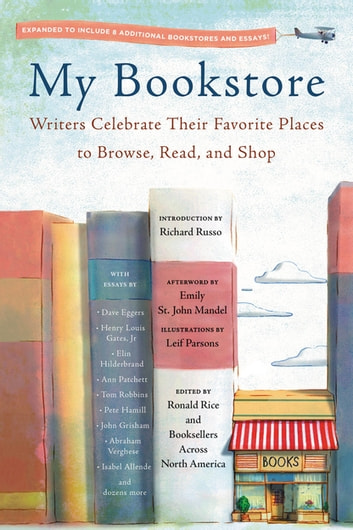 My Bookstore - Writers Celebrate Their Favorite Places to Browse, Read, and Shop ebook by Emily St. John Mandel