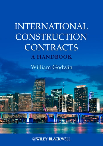 International Construction Contracts - A Handbook ebook by William Godwin