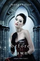Before Dawn (Vampire, Fallen—Book 1) ebook by