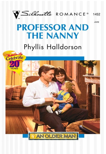 Professor And The Nanny (Mills & Boon Silhouette) ebook by Phyllis Halldorson