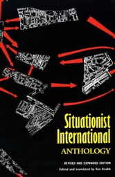 Situationist International Anthology: Revised and Expanded Edition ebook by Ken Knabb