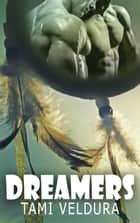 Dreamers ebook by Tami Veldura