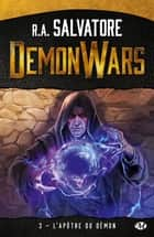 L'Apôtre du démon - Demon Wars, T3 ebook by Sandra Kazourian, R.A. Salvatore