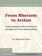 From Rhetoric to Action - Implementing the UN Convention on the Rights of Persons with Disabilities ebook by Eilionóir Flynn