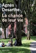 La chance de leur vie ebook by Agnès Desarthe