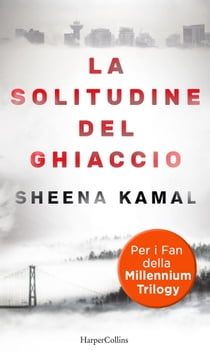 La solitudine del ghiaccio ebook by Sheena Kamal