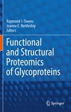 Functional and Structural Proteomics of Glycoproteins ebook by Raymond J. Owens,Joanne E. Nettleship