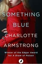 Something Blue ebook by