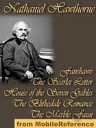 Five Novels: Fanshawe, The Scarlet Letter, House Of The Seven Gables, The Blithedale Romance, And The Marble Faun (Mobi Classics) ebook by Nathaniel Hawthorne