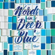 Words in Deep Blue audiobook by Cath Crowley