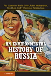 An Environmental History of Russia ebook by Paul Josephson,Nicolai Dronin,Ruben Mnatsakanian,Aleh Cherp,Dmitry Efremenko,Vladislav Larin