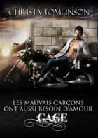 Les mauvais garçons ont aussi besoin d'amour : Gage - (tome 1 ) ebook by Valérie Dubar, Christa Tomlinson, Lily K.,...