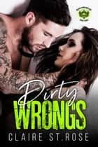 Dirty Wrongs - Black Horsemen MC, #3 ebook by Claire St. Rose