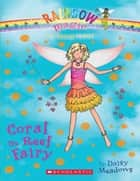 Rainbow Magic - Earth Green Fairies 04 - Coral the Reef Fairy ebook by Daisy Meadows