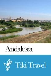 Andalusia (Spain) Travel Guide - Tiki Travel ebook by Tiki Travel