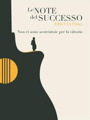 Le note del successo ebook by Fabio Vieira De Franca