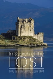 In Search of the Lost ebook by Emily Jane; Jeffrey Eugene Elliott