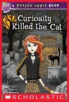 Poison Apple #7: Curiosity Killed the Cat ebook by Sierra Harimann