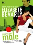You've Got Male eBook by Elizabeth Bevarly
