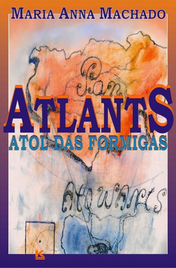 Atlants - Atol das Formigas ebook by Machado,Maria Anna
