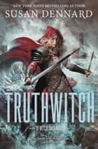 Truthwitch - The Witchlands ebook by Susan Dennard