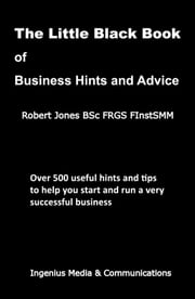 The Little Black Book of Business Hints and Advice ebook by Robert Jones