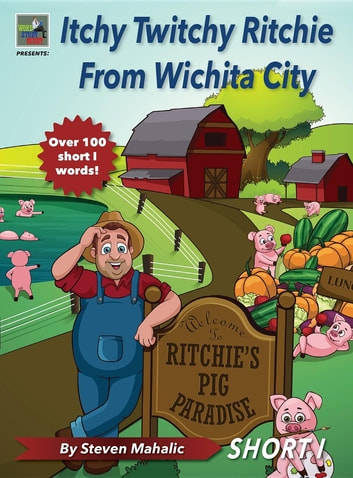 Itchy Twitchy Ritchie From Wichita City ebook by Steven Mahalic