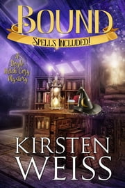 Bound - A Doyle Witch Cozy Mystery ebook by Kirsten Weiss