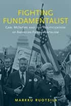 Fighting Fundamentalist ebook by Markku Ruotsila