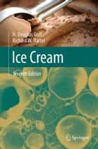 Ice Cream ebook by H Douglas Goff, Richard W Hartel