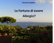 La fortuna di essere allergici? ebook by Carmine Cavaliere