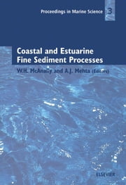 Coastal and Estuarine Fine Sediment Processes ebook by McAnally, W.H.