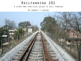 Railfanning 101 ebook by Robert Loewen