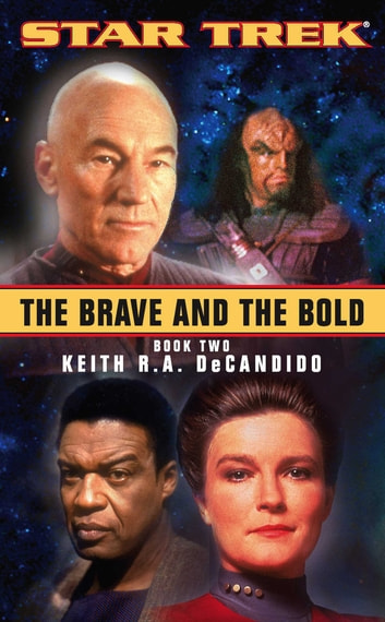 The Brave And The Bold Book Two - Star Trek All Series ebook by Keith R. A. DeCandido