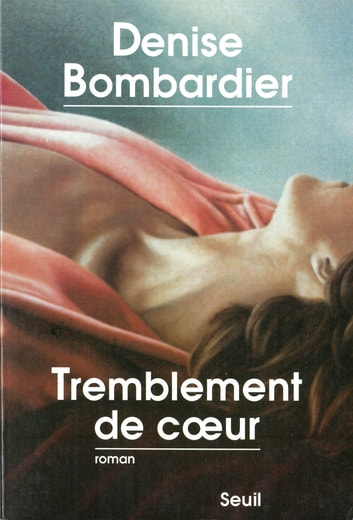 Tremblement de coeur ebook by Denise Bombardier
