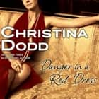 Danger in a Red Dress audiobook by Christina Dodd