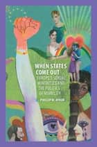 When States Come Out ebook by Phillip M. Ayoub