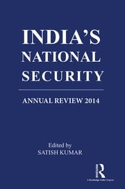 India's National Security - Annual Review 2014 ebook by Satish Kumar