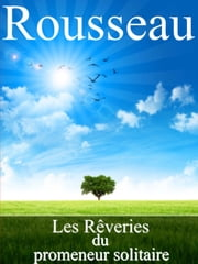 Les Rêveries du promeneur solitaire ebook by Rousseau