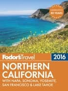 Fodor's Northern California 2016 ebook by Fodor's Travel Guides