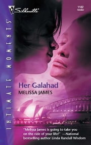 Her Galahad ebook by Melissa James