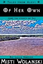Of Her Own ebook by Misti Wolanski