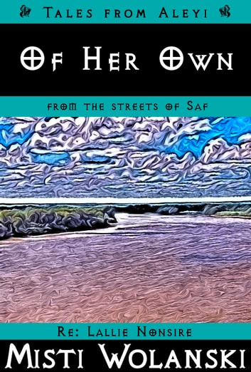 Of Her Own - a short story ebook by Misti Wolanski